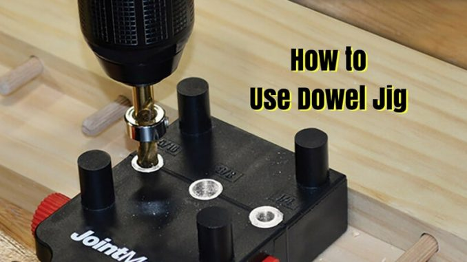 How to Use a Dowel Jig