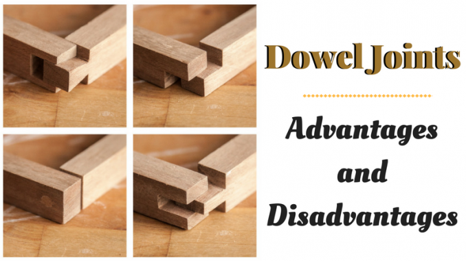 Dowel Joints Advantages and Disadvantages