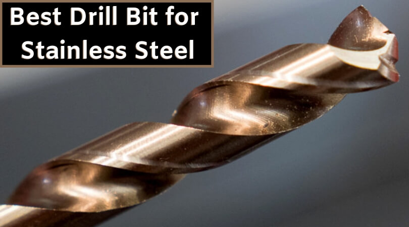 Best Drill Bit for Stainless Steel