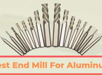 Best End Mill For Aluminum