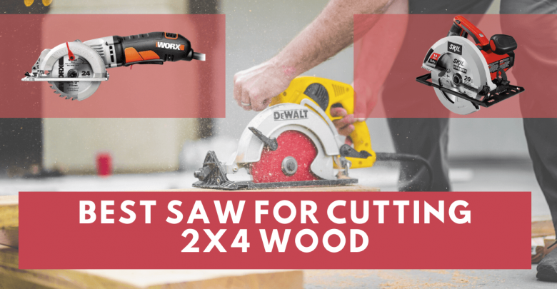Best saw for cutting 2×4 wood